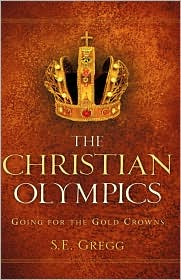 The Christian Olympics: Going for the Gold Crowns