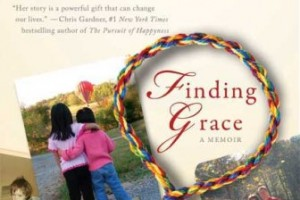 Finding Grace: A True Story About Losing Your Way In Life…And Finding It Again